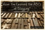 have-you-learned-the-abcs-of-blogging