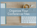 Organize Your Conference Files; blueridgeconference.com